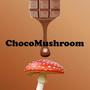 ChocoMushroom